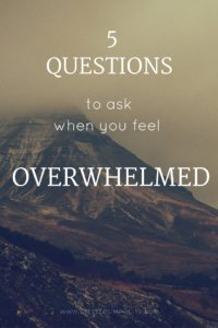 Five Questions for Overwhelm