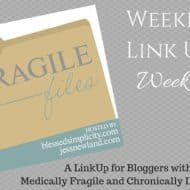 The Fragile Files Weekly Link Up – The Roller Coaster Week