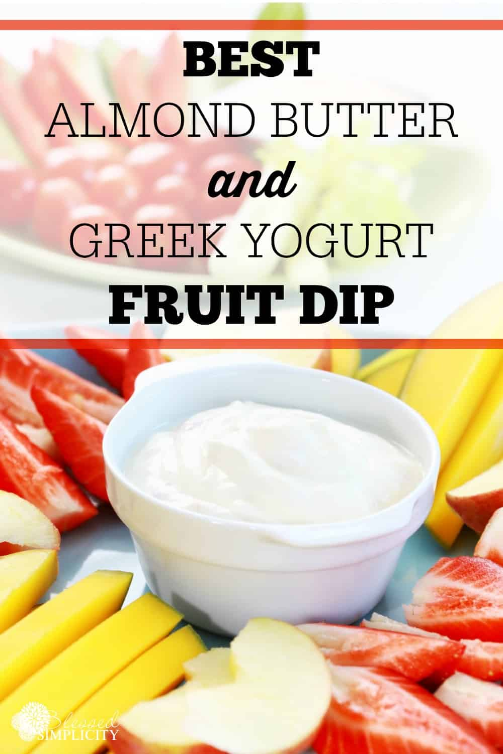 Almond Butter and Greek Yogurt Fruit Dip - Blessed Simplicity