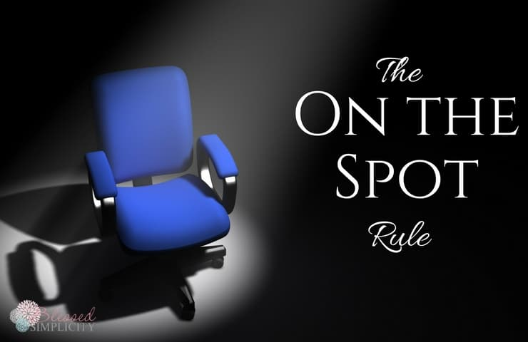 The On The Spot Rule will change your parenting style and end arguments. One of the best rules ever implemented!