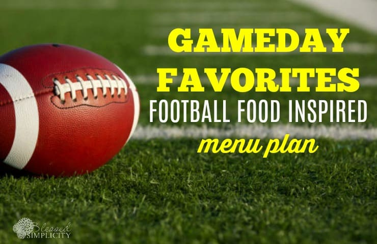 Awesome gameday football food menu plan. Gameday appetizers that can be served for weeknight dinners!