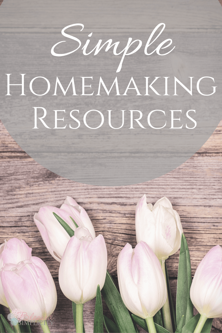 Homemaking Tips Routines And Resources Blessed Simplicity