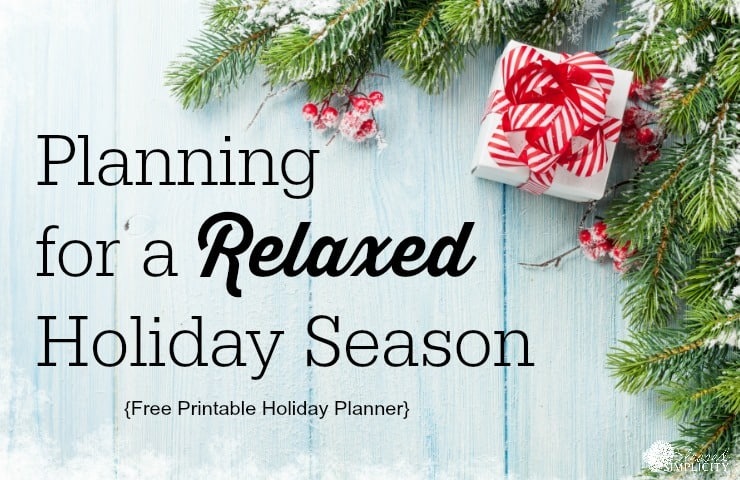 Planning for a Relaxed Holiday Season {Free Printable Planner Pages}