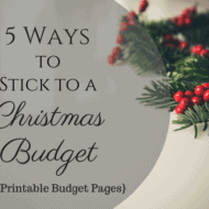 5 Ways to Set and Stick to a Christmas Budget – {Free Printable Budget Worksheets}