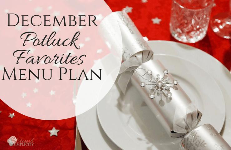 This free printable December menu plan of potluck favorites is sure to simplify your holiday cooking plan.