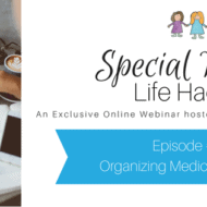 Organizing and Storing Medical Supplies {Special Needs Life Hacks – Episode 2}