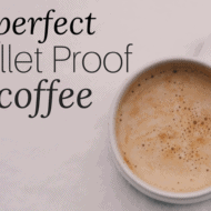 Perfect Bullet Proof Coffee