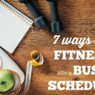 Seven Ways to Work Fitness into a Mom's Busy Schedule