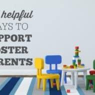 Ten Ways to Support Foster Parents