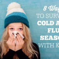 8 Ways to Survive Cold and Flu Season With Kids
