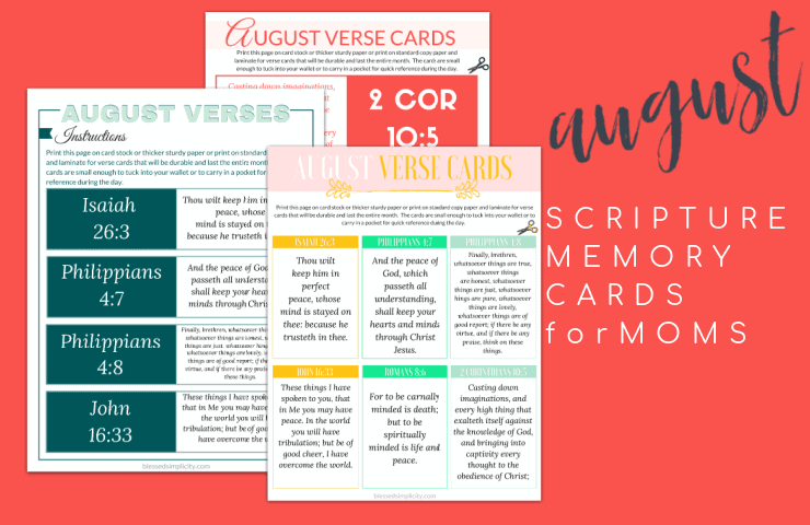 Mom's can memorize scripture too!  Use these free printable August scripture memory verse cards for moms.  Three styles to tuck in your apron or your purse!  #scripturememory #augustversecards #blessedsimplicity