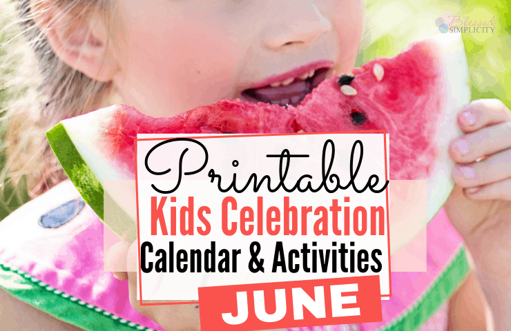 Keep your kids busy this summer with this calendar full of celebrations and coordinating summer activities for the month of June. | summer kids activities | keep kids busy this summer | activity calendar | june kids activities #blessedsimplicity #kidsactivities #summerkidsactivities #schoolsout