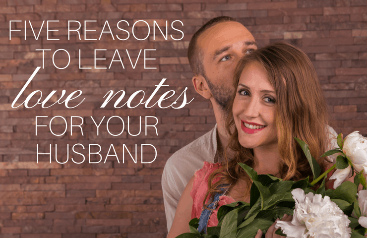 Leave these free printable love notes for your husband! These love notes for him can be tucked in lunch boxes or left in his car.
