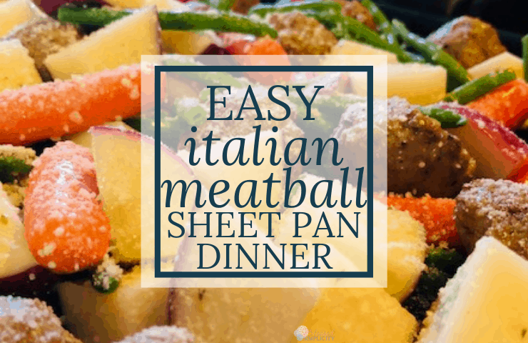 Get dinner on the table fast with minimal prep and minimal clean up with this delicious sheet pan dinner recipe. This easy Italian meatball sheet pan dinner will be a hit with the whole family! #blessedsimplicity #sheetpanmeal #sheetpandinner Sheet pan meal | sheetpan dinner | chicken meatball | aidells | meatballs | carrots | green beans | red potatoes | italian dressing | Parmesan cheese | dinner recipe