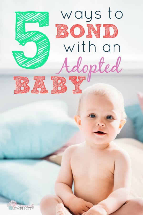 Ways to Bond with an Adopted Baby - Blessed Simplicity