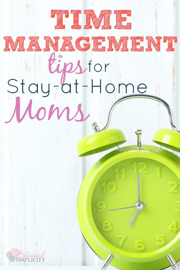 Six critical time management tips for stay at home moms blessed even stay at home moms need to manage their time use these tips to be ibookread Download